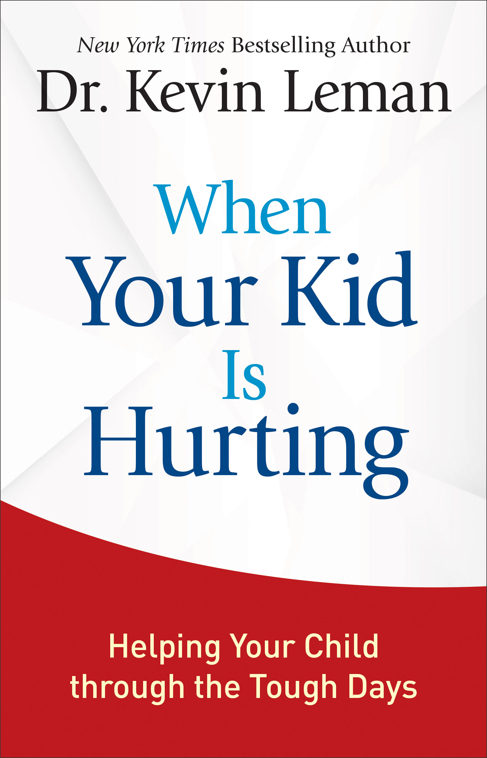 What to Do 'When Your Kid Is Hurting'